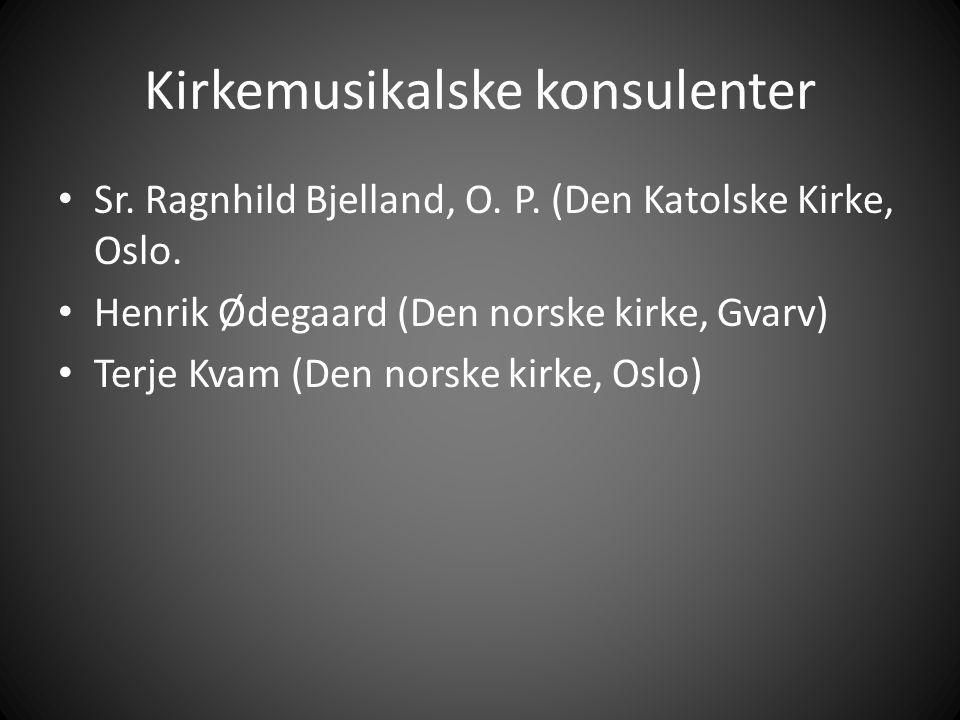 Kirkemusikalske konsulenter • Sr.Ragnhild Bjelland, O.