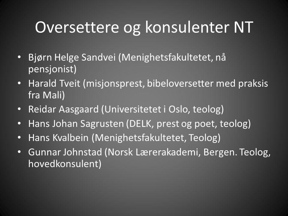 Språkkonsulenter og stilistiske konsulenter NT: • Sylfest Lomheim (Høgskolen i Agder, tidl.