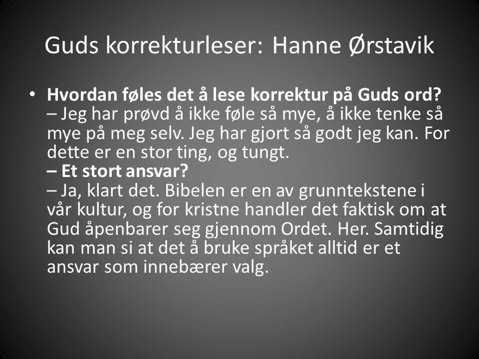 Guds korrekturleser: Hanne Ørstavik • Hvordan føles det å lese korrektur på Guds ord.