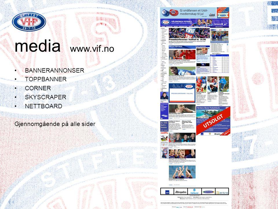 media •BANNERANNONSER •TOPPBANNER •CORNER •SKYSCRAPER •NETTBOARD Gjennomgående på alle sider www.vif.no