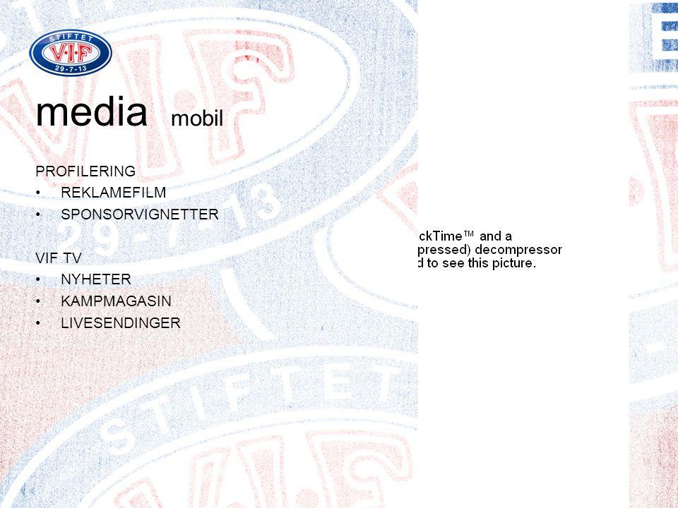 media PROFILERING •REKLAMEFILM •SPONSORVIGNETTER VIF TV •NYHETER •KAMPMAGASIN •LIVESENDINGER mobil