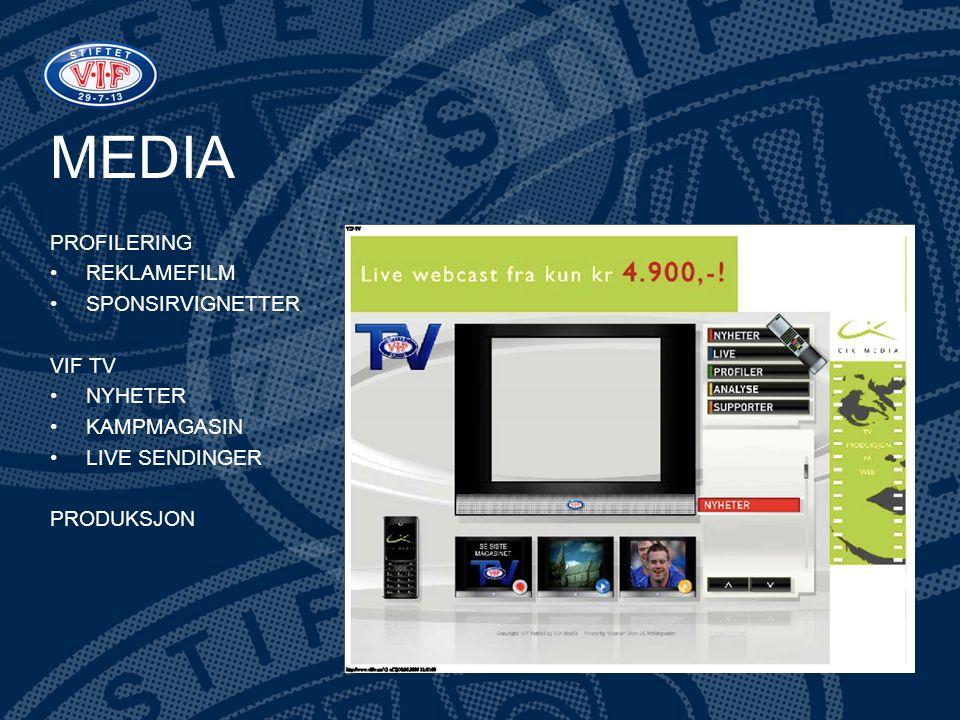MEDIA PROFILERING •REKLAMEFILM •SPONSIRVIGNETTER VIF TV •NYHETER •KAMPMAGASIN •LIVE SENDINGER PRODUKSJON