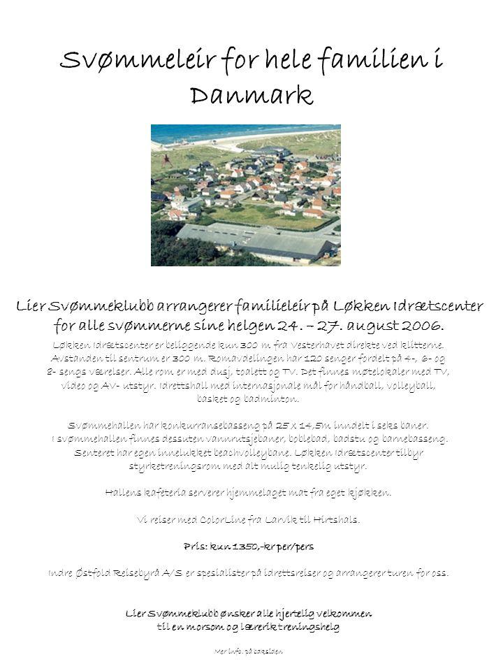 Lier Svømmeklubb arrangerer familieleir på Løkken Idrætscenter for alle svømmerne sine helgen 24.