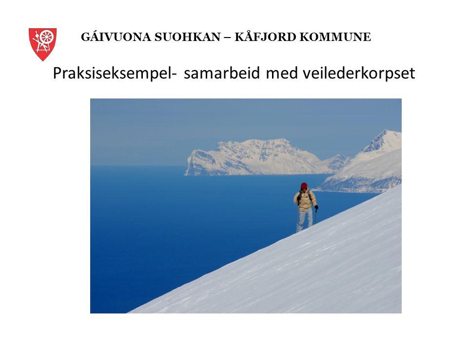 Praksiseksempel- samarbeid med veilederkorpset GÁIVUONA SUOHKAN – KÅFJORD KOMMUNE
