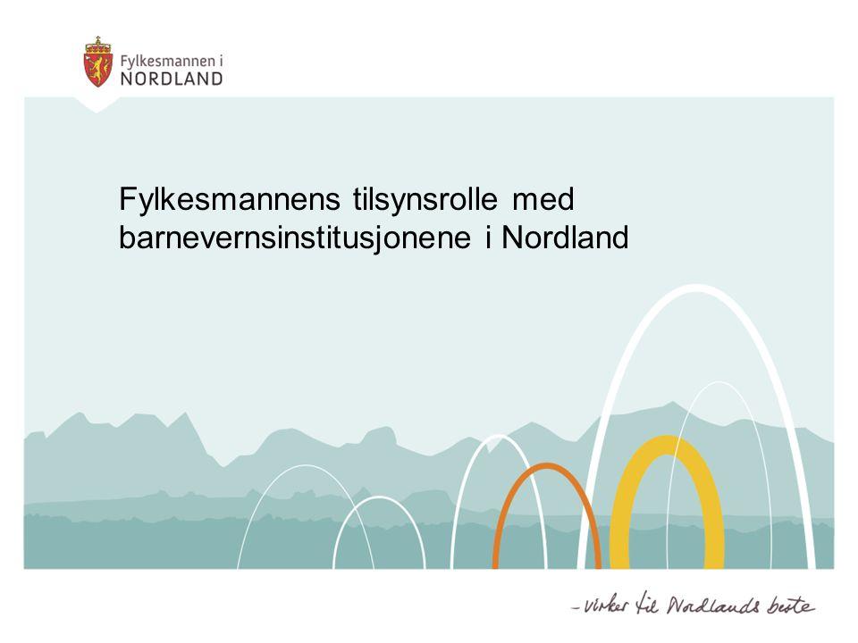 Fylkesmannens tilsynsrolle med barnevernsinstitusjonene i Nordland