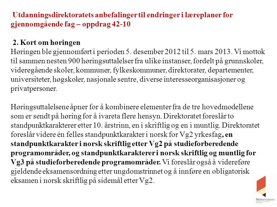 FORSØK MED EN ELLER TO KARAKTERER: Innholdet i forsøket Forsøket dreier seg om å endre karaktersystemet i norskfaget de første to årene.
