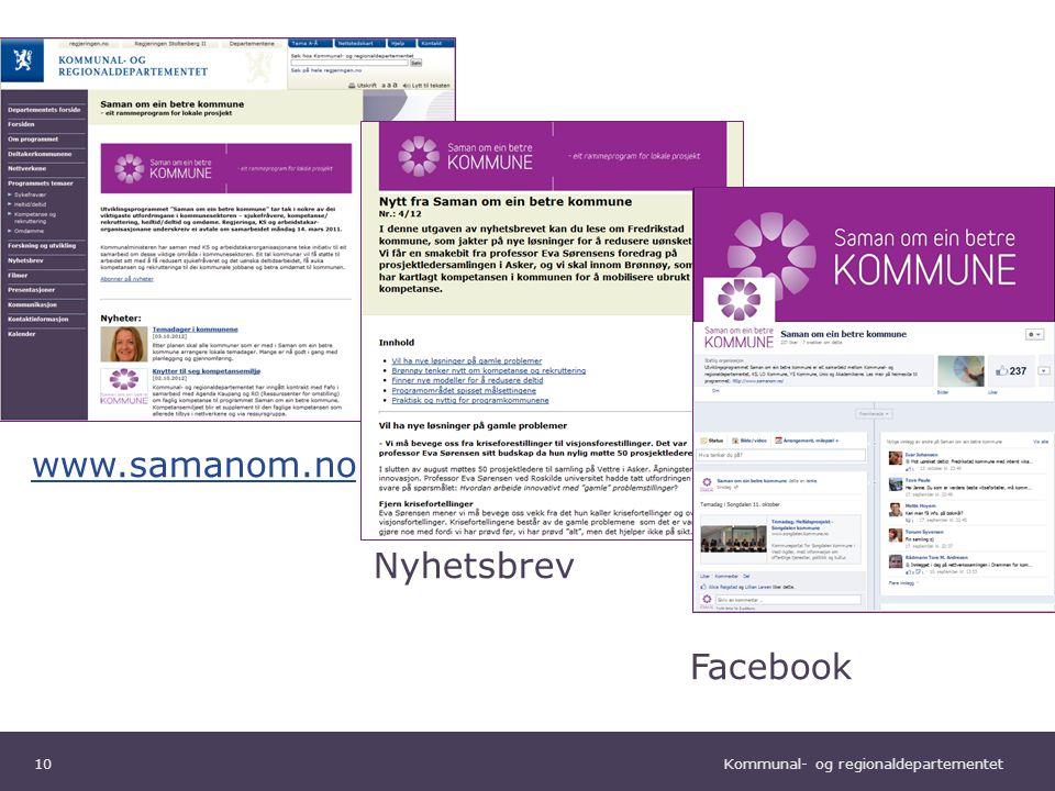 Kommunal- og regionaldepartementet Norsk mal: Tekst uten kulepunkter www.samanom.no Nyhetsbrev Facebook 10