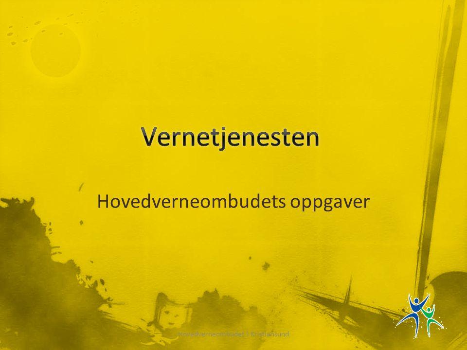 Hovedverneombudets oppgaver Hovedverneombudet i Kristiansund