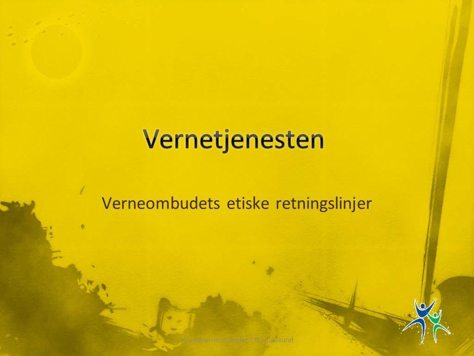 Verneombudets etiske retningslinjer Hovedverneombudet i Kristiansund