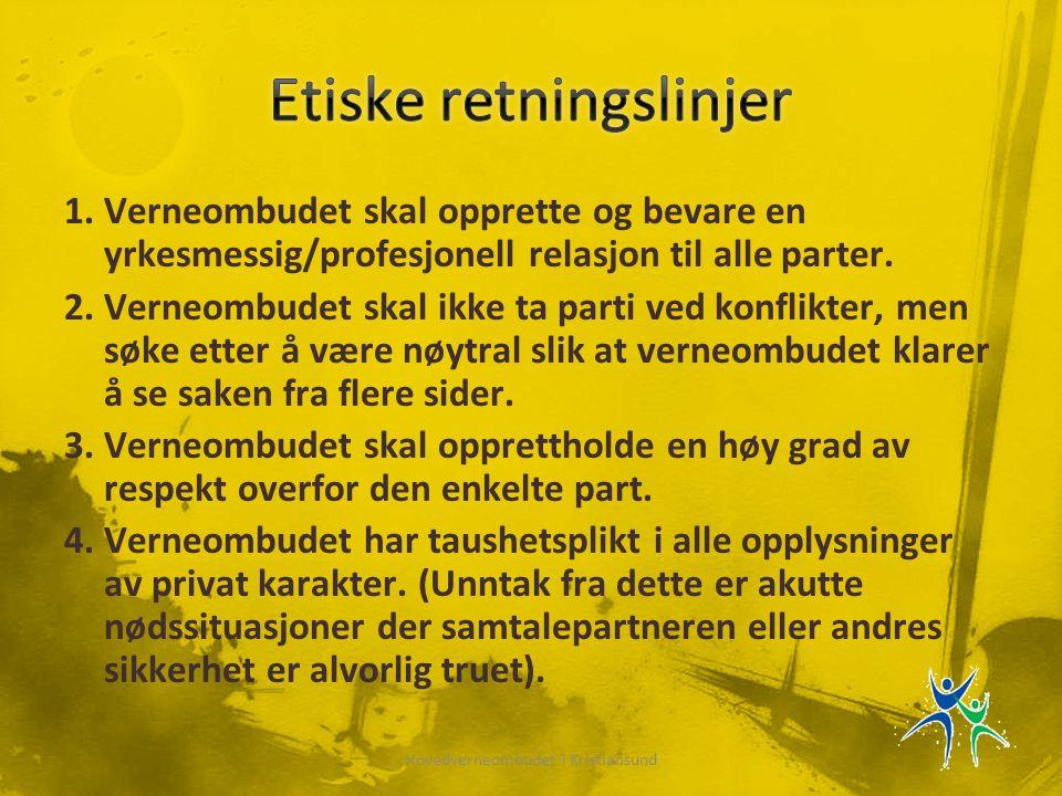 1.Verneombudet skal opprette og bevare en yrkesmessig/profesjonell relasjon til alle parter.