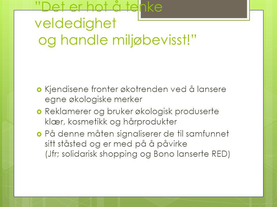 Modul 3 -med fokus på:  Hva er økologiske og organiske produkter.