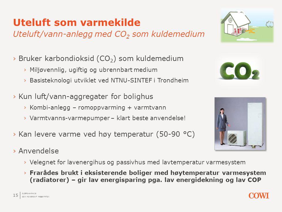 ›Bruker karbondioksid (CO 2 ) som kuldemedium ›Miljøvennlig, ugiftig og ubrennbart medium ›Basisteknologi utviklet ved NTNU-SINTEF i Trondheim ›Kun lu