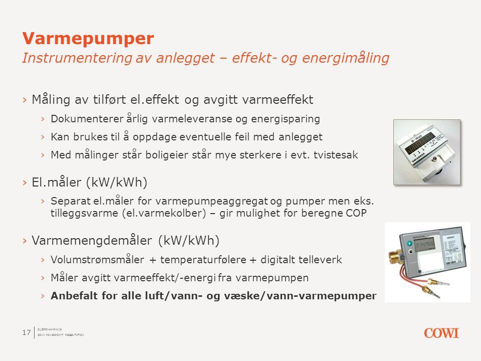 ›Måling av tilført el.effekt og avgitt varmeeffekt ›Dokumenterer årlig varmeleveranse og energisparing ›Kan brukes til å oppdage eventuelle feil med a