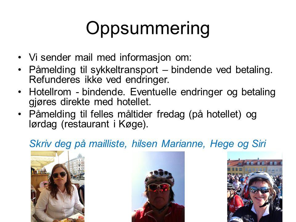 Oppsummering •Vi sender mail med informasjon om: •Påmelding til sykkeltransport – bindende ved betaling.