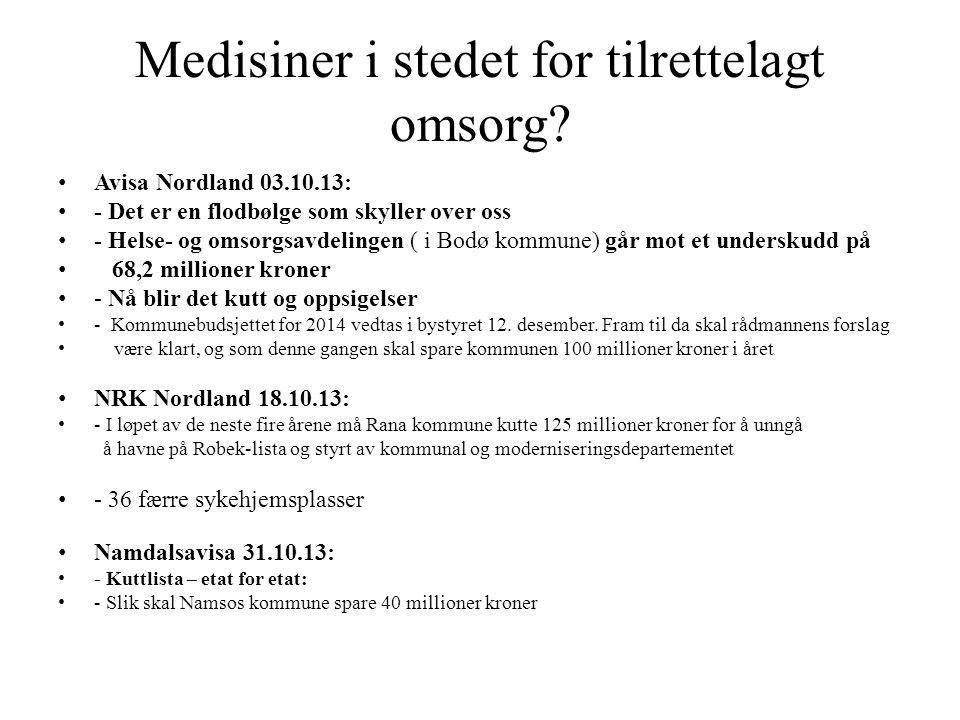 • Avisa Nordland 03.10.13: • - Det er en flodbølge som skyller over oss • - Helse- og omsorgsavdelingen ( i Bodø kommune) går mot et underskudd på • 6