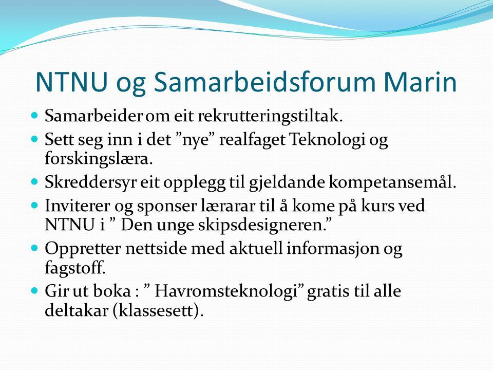 """NTNU og Samarbeidsforum Marin  Samarbeider om eit rekrutteringstiltak.  Sett seg inn i det """"nye"""" realfaget Teknologi og forskingslæra.  Skreddersyr"""