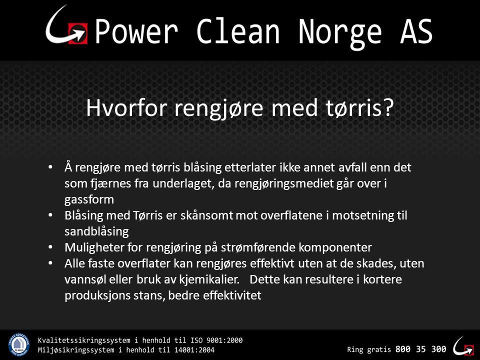Hvorfor rengjøre med tørris? • Å rengjøre med tørris blåsing etterlater ikke annet avfall enn det som fjærnes fra underlaget, da rengjøringsmediet går