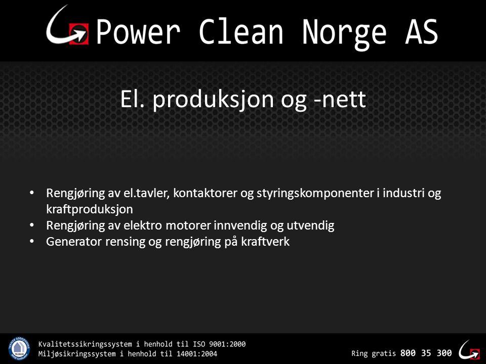 El. produksjon og -nett • Rengjøring av el.tavler, kontaktorer og styringskomponenter i industri og kraftproduksjon • Rengjøring av elektro motorer in