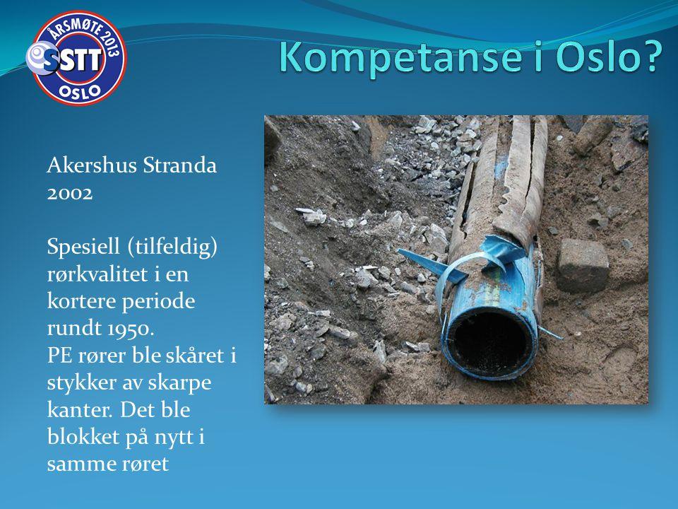 Akershus Stranda 2002 Spesiell (tilfeldig) rørkvalitet i en kortere periode rundt 1950.