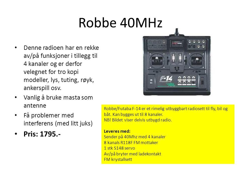 Robbe 40MHz • Denne radioen har en rekke av/på funksjoner i tillegg til 4 kanaler og er derfor velegnet for tro kopi modeller, lys, tuting, røyk, anke