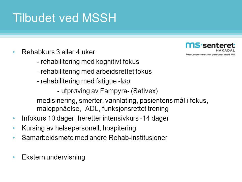 Tilbudet ved MSSH •Rehabkurs 3 eller 4 uker - rehabilitering med kognitivt fokus - rehabilitering med arbeidsrettet fokus - rehabilitering med fatigue
