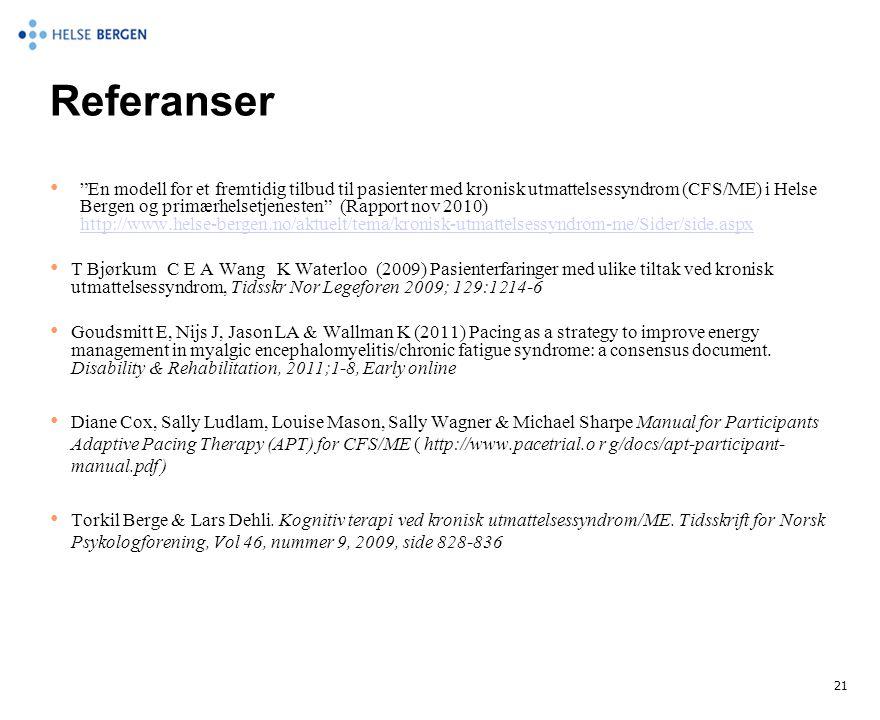 "Referanser • ""En modell for et fremtidig tilbud til pasienter med kronisk utmattelsessyndrom (CFS/ME) i Helse Bergen og primærhelsetjenesten"" (Rapport"