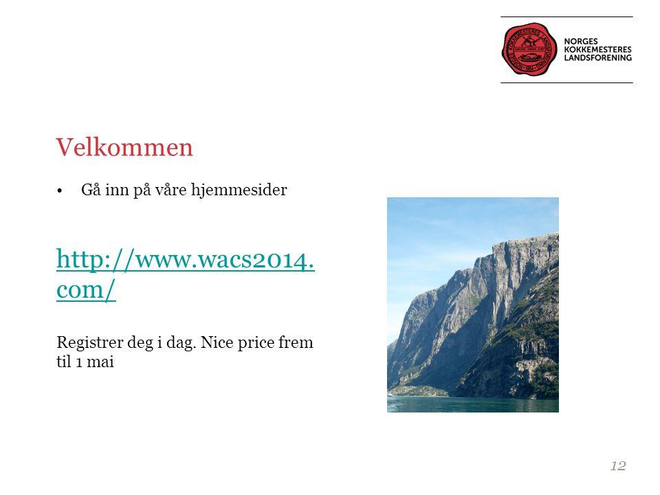Velkommen •Gå inn på våre hjemmesider http://www.wacs2014.