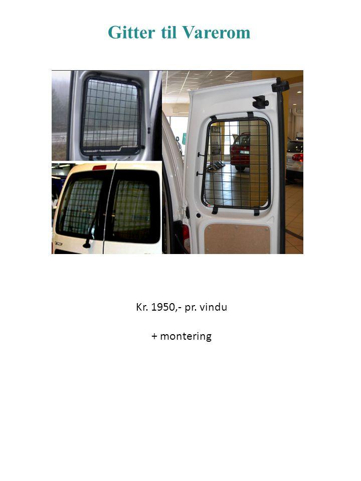 Gitter til Varerom Kr. 1950,- pr. vindu + montering