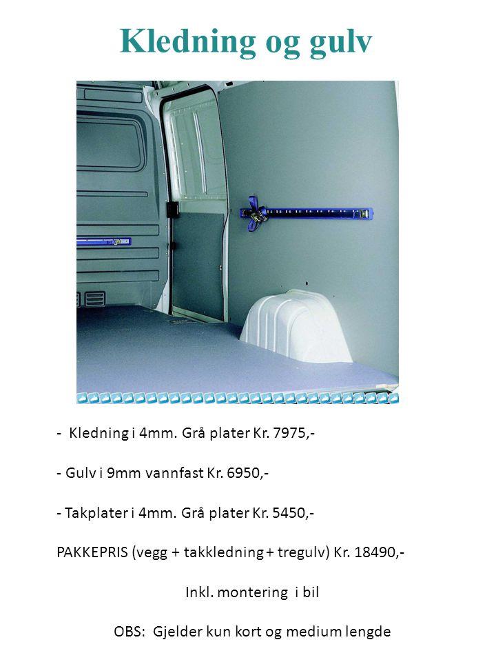 Kledning og gulv - Kledning i 4mm. Grå plater Kr. 7975,- - Gulv i 9mm vannfast Kr. 6950,- - Takplater i 4mm. Grå plater Kr. 5450,- PAKKEPRIS (vegg + t