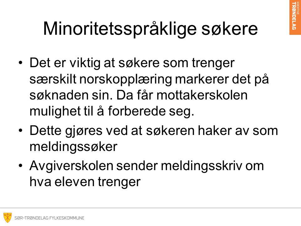 Minoritetsspråklige søkere •Det er viktig at søkere som trenger særskilt norskopplæring markerer det på søknaden sin. Da får mottakerskolen mulighet t