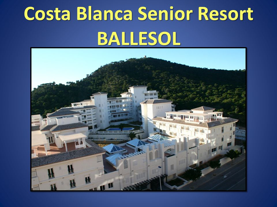 Costa Blanca Senior Resort BALLESOL