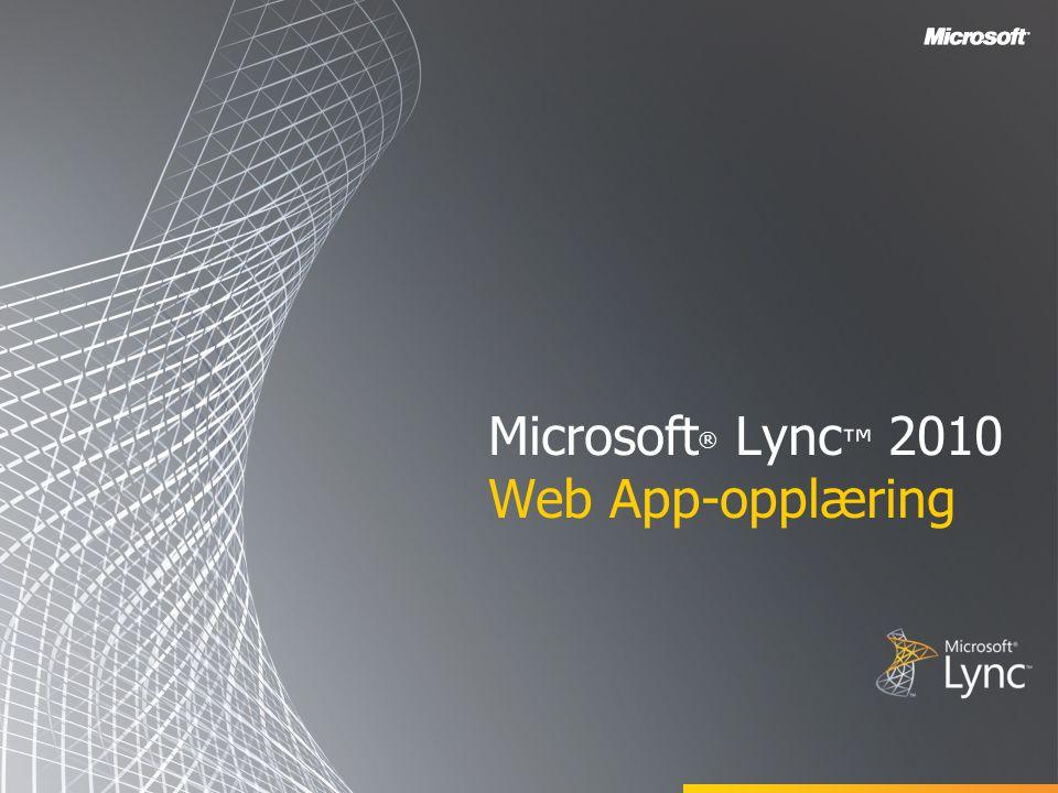 Microsoft ® Lync ™ 2010 Web App-opplæring