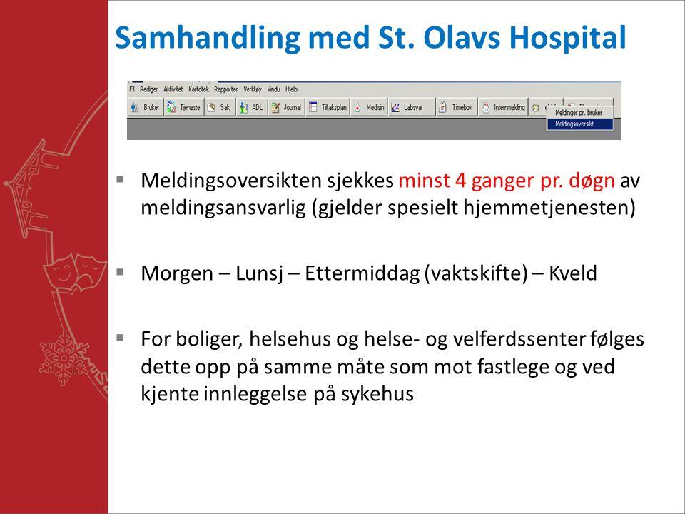 Samhandling med St. Olavs Hospital  Meldingsoversikten sjekkes minst 4 ganger pr. døgn av meldingsansvarlig (gjelder spesielt hjemmetjenesten)  Morg