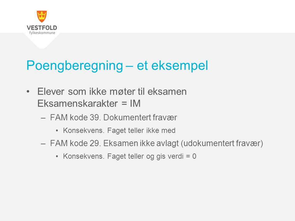 •Elever som ikke møter til eksamen Eksamenskarakter = IM –FAM kode 39.