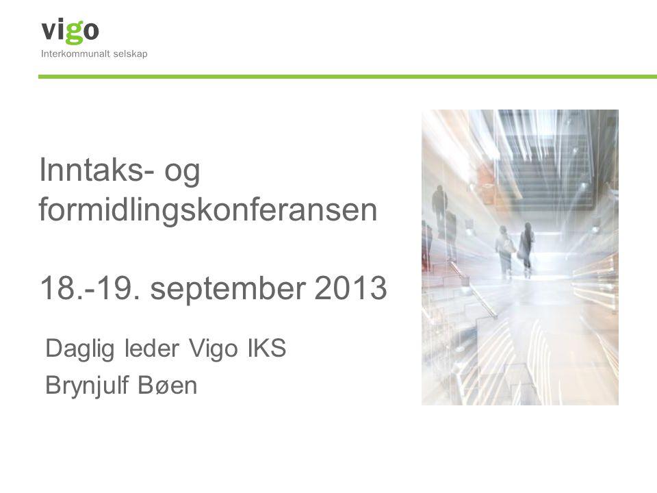 Inntaks- og formidlingskonferansen 18.-19. september 2013 Daglig leder Vigo IKS Brynjulf Bøen