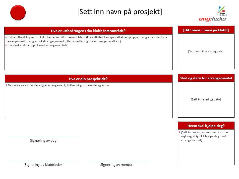 [Sett inn navn på prosjekt] Hva er utfordringen i din klubb/nærområde.