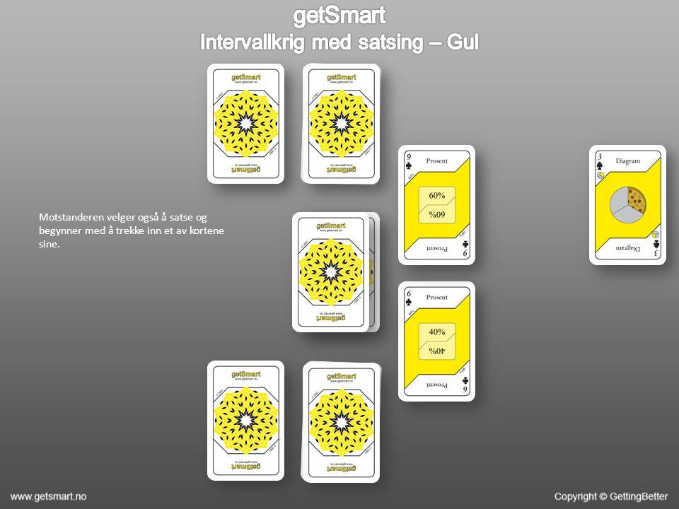 Motstanderen velger også å satse og begynner med å trekke inn et av kortene sine.
