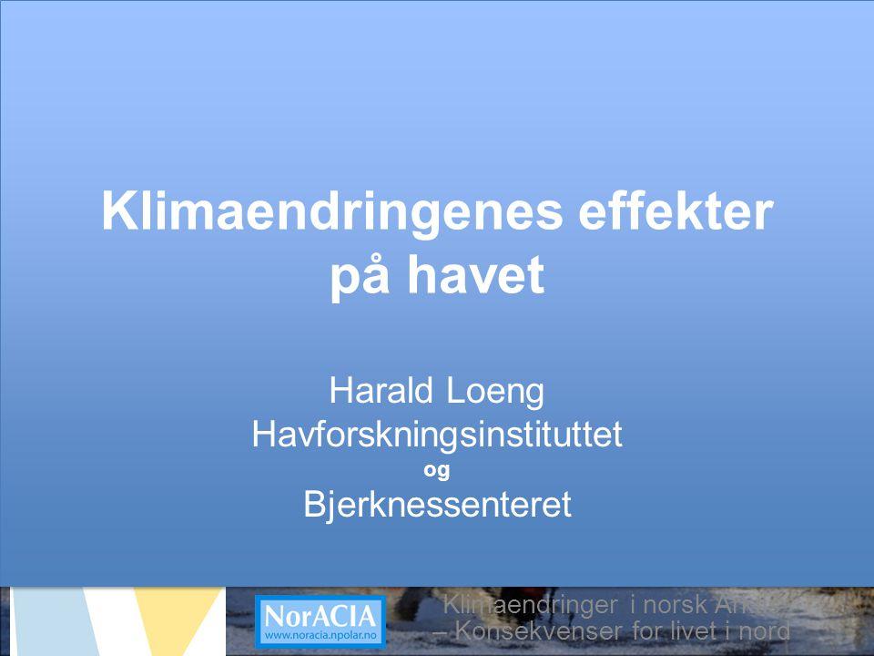 limaendringer i norsk Arktis – Knsekvenser for livet i nord 11. mai 2010 Klimaendringer i norsk Arktis – Konsekvenser for livet i nord Klimaendringene