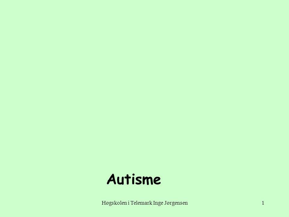 Høgskolen i Telemark Inge Jørgensen12 Atferd http://ww2.autismeforeningen.no/side.php?mid=4 http://ww2.autismeforeningen.no/side.php?mid=4 •De fleste har et sterkt begrenset atferdsreportoar preget av gjentagelse og ritualer .