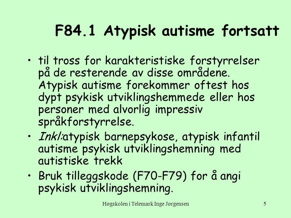 Høgskolen i Telemark Inge Jørgensen6 F84.5 Aspergers syndrom •Tilstand med usikker nosologisk validitet, kjennetegnet ved kvalitative forstyrrelser av gjensidig sosialt samspill som ved barneautisme, sammen med et begrenset, stereotypt, repetitivt repertoar av interesser og aktiviteter.