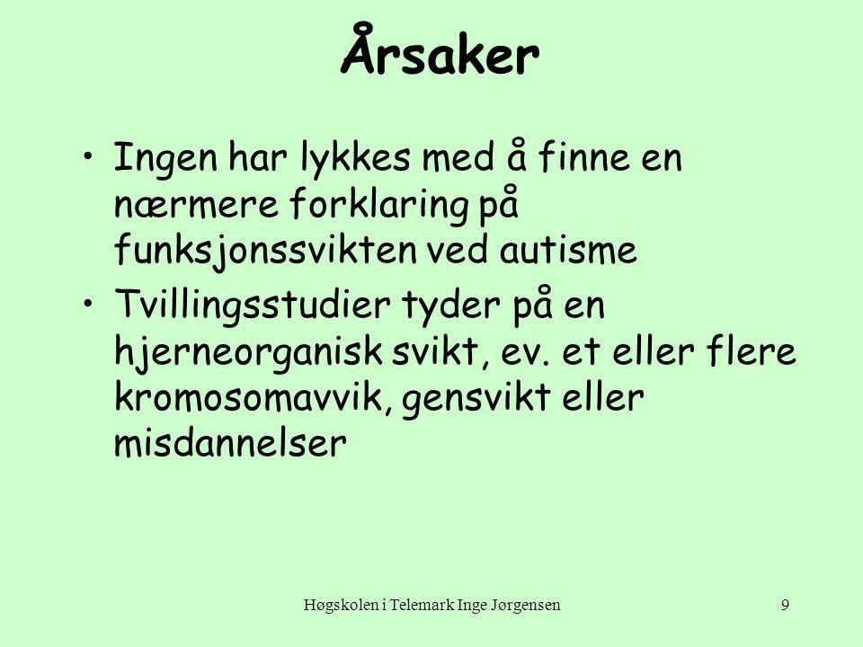 Høgskolen i Telemark Inge Jørgensen10 Kommunikasjon http://ww2.autismeforeningen.no/side.php?mid=4http://ww2.autismeforeningen.no/side.php?mid=4 •Nesten halvparten mangler talespråk, og hos dem som snakker er språkkompetansen svært varierende.