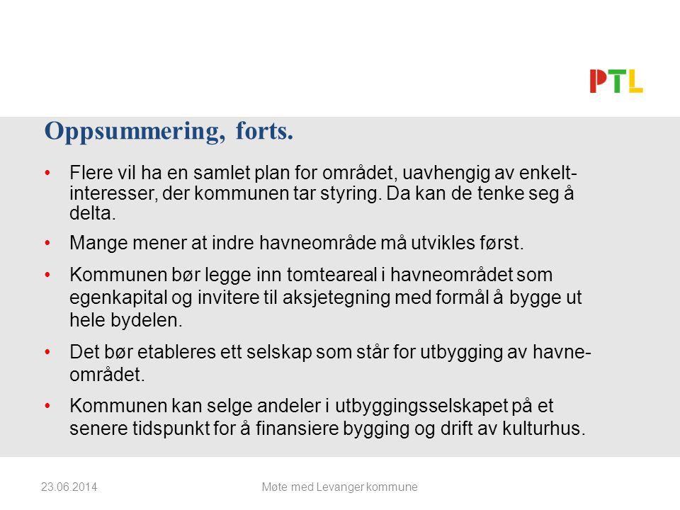 23.06.2014Møte med Levanger kommune Oppsummering, forts.