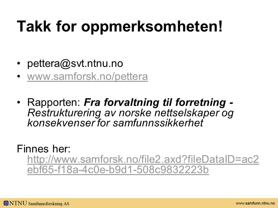 Takk for oppmerksomheten! •pettera@svt.ntnu.no •www.samforsk.no/petterawww.samforsk.no/pettera •Rapporten: Fra forvaltning til forretning - Restruktur