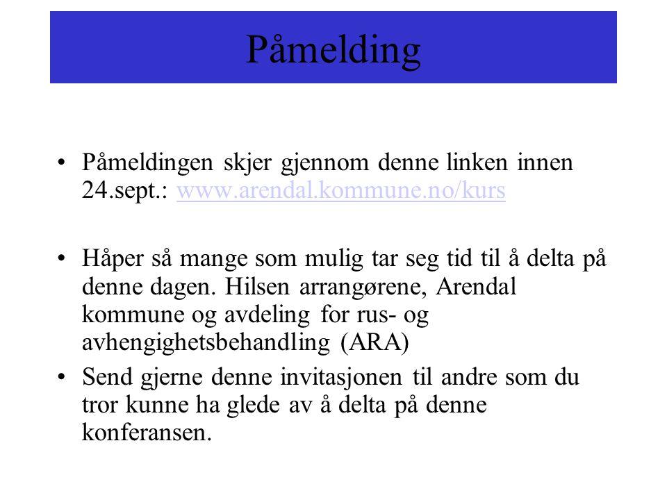 Påmelding •Påmeldingen skjer gjennom denne linken innen 24.sept.: www.arendal.kommune.no/kurswww.arendal.kommune.no/kurs •Håper så mange som mulig tar