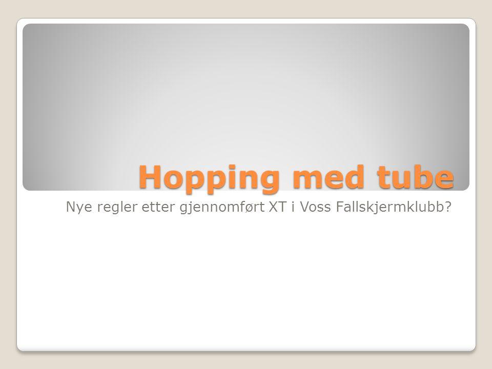 Hopping med tube Nye regler etter gjennomført XT i Voss Fallskjermklubb