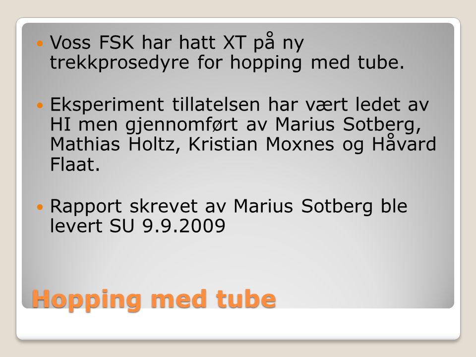 Hopping med tube  Voss FSK har hatt XT på ny trekkprosedyre for hopping med tube.