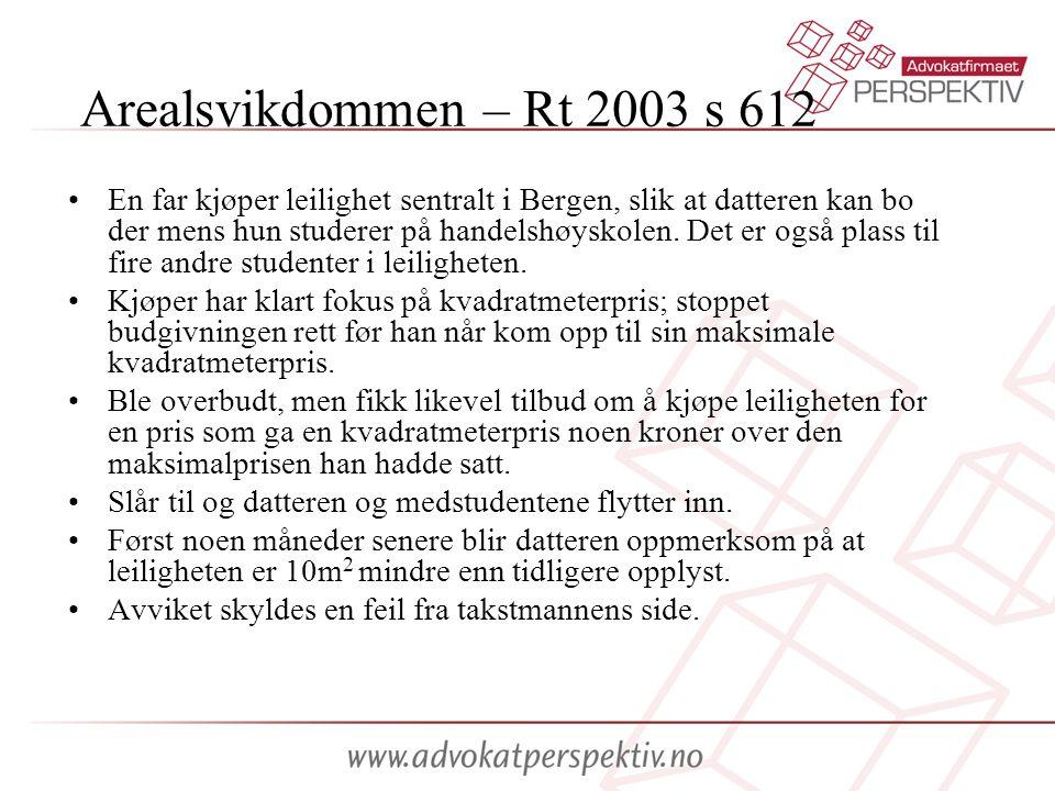 Arealsvikdommen – Rt 2003 s 612 •En far kjøper leilighet sentralt i Bergen, slik at datteren kan bo der mens hun studerer på handelshøyskolen. Det er