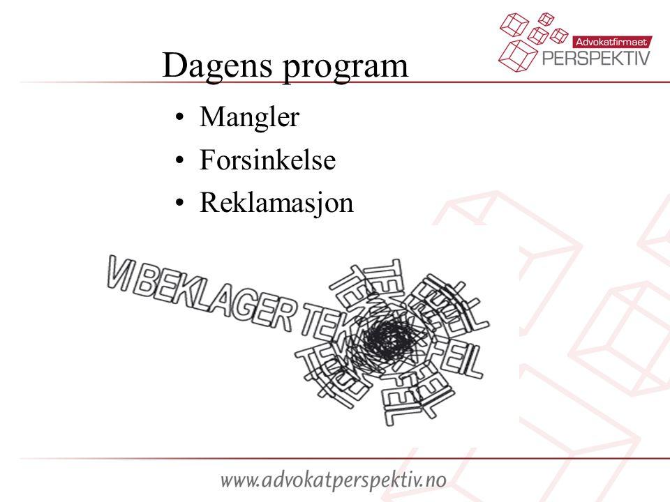 Dagens program •Mangler •Forsinkelse •Reklamasjon