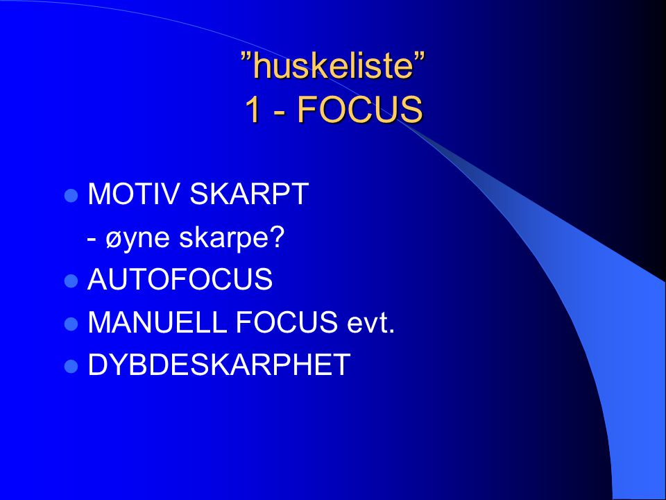huskeliste 2 – LYS / BLENDER  LYS – RETNING  LYS – MENGDE  MOTLYS  evt.