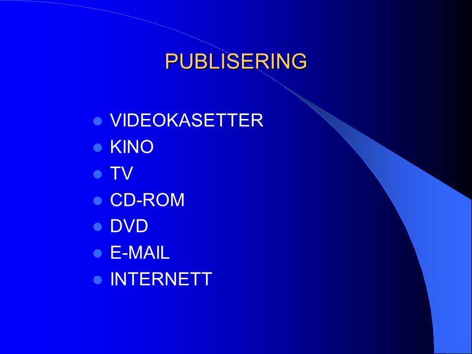 PUBLISERING  VIDEOKASETTER  KINO  TV  CD-ROM  DVD  E-MAIL  INTERNETT